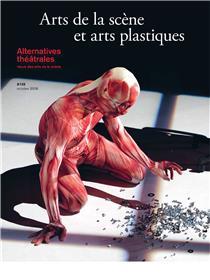 Alternatives Théatrales N°138 Arts de la scène et arts plastiques - octobre 2019