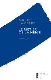 Le Métier De La Neige Nouvelles