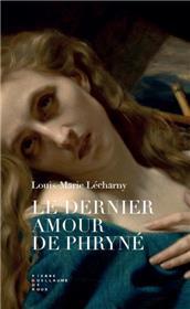 Le Dernier Amour De Phryné Roman
