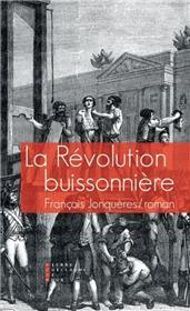 La Révolution Buissonnière Ou La Vie Héroïque De François De Llucia