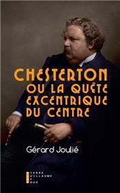 Chesterton Ou La Quête Excentrique Du Centre