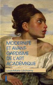 Modernité Et Avant Gardisme De L Art Académique