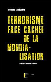 Terrorisme Face Cachee  De La Mondialisation