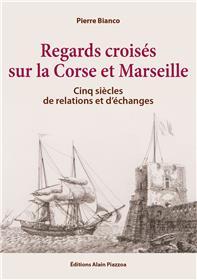 Regards croisés sur la Corse et Marseille