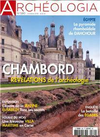 Archéologia N°580 Chambord, Fontainebleau, Blois, Roissy - octobre 2019
