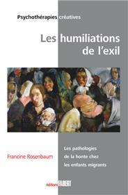 Les Humiliations de l´exil. Les pathologies de la honte chez les enfants migrants