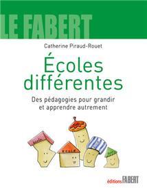 Ecoles différentes. Des pédagogies pour grandir et apprendre autrement