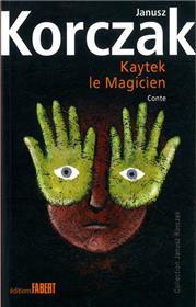 Kaytek, le Magicien