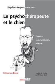 Le Psychothérapeute et le chien. Emotion, communication, relation