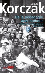 De la pédagogie avec humour suivi de Les Feuilletons radiophoniques du vieux Docteur