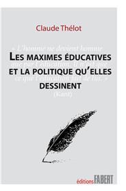 Les Maximes éducatives et la politique qu´elles dessinent