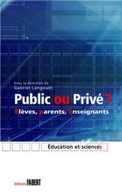 Public ou privé ? Elèves, parents, enseignants