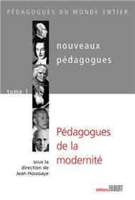 Les Nouveaux pédagogues - tome 1 Pédagogues de la modernité