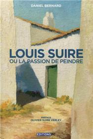 Louis Suire Ou La Passion De Peindre