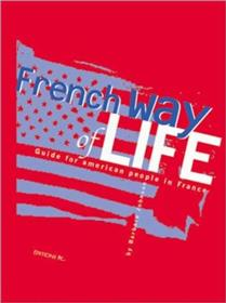 French Way Of Life An American Guide To Manners In France