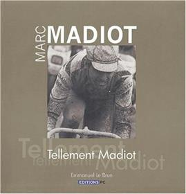 Marc Madiot Tellement Madiot