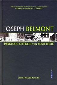 Joseph Belmont Parcours Atypique D´Un Architecte