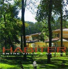 Habiter Entre Ville & Nature France Terre, Trente Ans D´Histoire