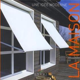 La Maison Une Idée Moderne