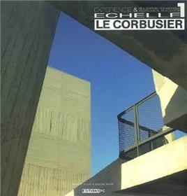 Le Corbusier, Échelle 1 Expérience & Réalisation Pédagogique