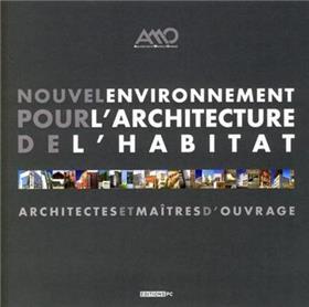 Nouvel Environnement Pour L´Architecture De L´Habitat Architectes Et Maîtres D´Ouvrage