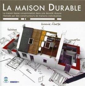 La Maison Durable La Maison Basse Consommation Dans Une Densité Réussie Réalisée Par Des Constructeurs De Maisons Individuelles