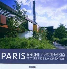 Paris Architectures Visionnaires, Architectures De La Création