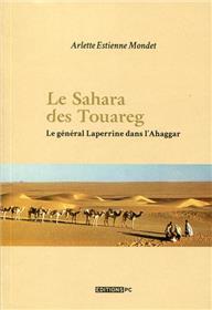Le Sahara Des Touareg Le Général Laperrine Dans L´Ahaggar