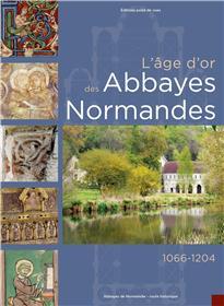 L´âge d´or des abbayes normandes