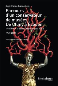 Parcours D´Un Conservateur De Musée. De Cluny À Ecouen