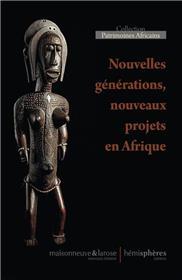 Nouvelles générations, nouveaux patrimoines en Afrique