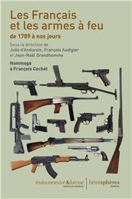 Les Français Et Les Armes  À Feu De 1789 À Nos Jours