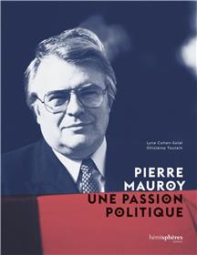 Pierre Mauroy, une passion politique