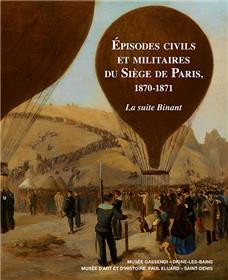Épisodes civils et militaires du Siège de Paris, 1870-1871