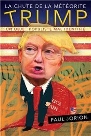 La chute de la météorite Trump - Tome 1