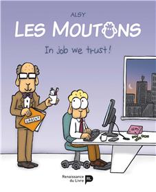Les Moutons. In job we trust