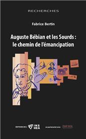 Auguste Bébian et les Sourds : le chemin de lémancipation