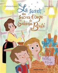 Le secret des sucres d´orge de Sidonie Bonté