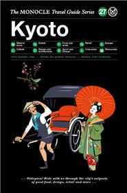 Monocle travel guide kyoto /anglais