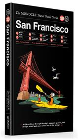 Monocle travel guide san francisco /anglais