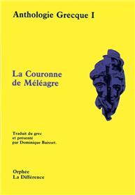 Anthologie Grecque Tome 1 La couronne de Méléagre