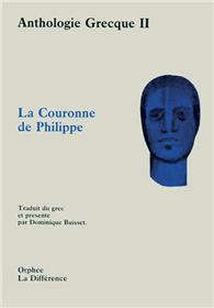 Anthologie Grecque Tome 2 La couronne de Philippe