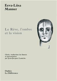 Le rêve, l´ombre et la vision