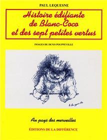 HISTOIRE EDIFIANTE DE BLANC-COCO ET DES SEPT PETITES VERTUS. Conte très catholique