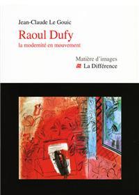 Raoul Dufy - La modernité en mouvement