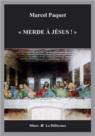 Merde à Jésus ! Souvenirs de José de Nazareth