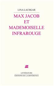 Max Jacob et Mademoiselle Infrarouge