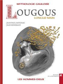 Lougous, longue-main - Mythologie gauloise