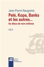 Pelé, Kopa, Banks et les autres. - Les dieux de mon enfance