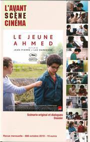 L´Avant-Scène Cinéma N°666 Le jeune Ahmed - octobre 2019